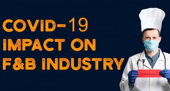 COVID-19's Impact on the F&B Industry & Outlook